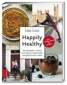 Happily Healthy von Lea Lou