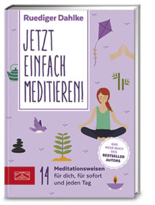 Jetzt einfach Meditieren von Dr. med. Ruediger Dahlke