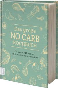 Das große No Carb Kochbuch